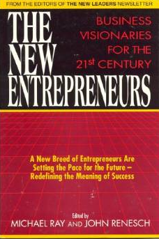 """The New Entrepreneurs: Business Visionaries for the 21st Century"""