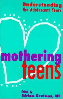 Mothering Teens Understanding Adolescent Years