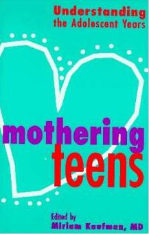 Mothering Teens Understanding Adolescent Years