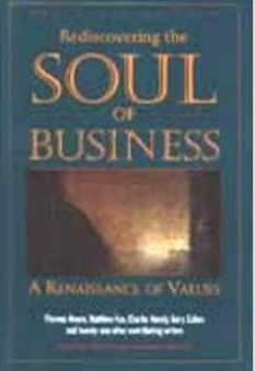 """""""Rediscovering the Soul of Business: A Renaissance of Values"""""""