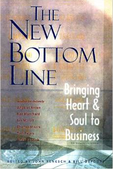 """The New Bottom Line: Bringing Heart & Soul to Business"""